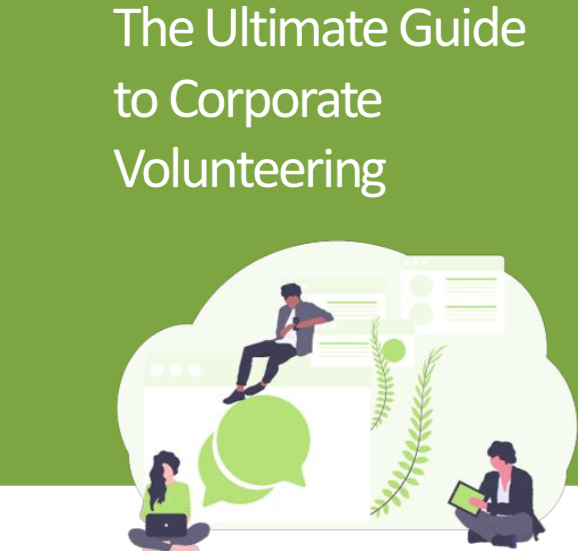 Ultimate Guide to Corporate Volunteering